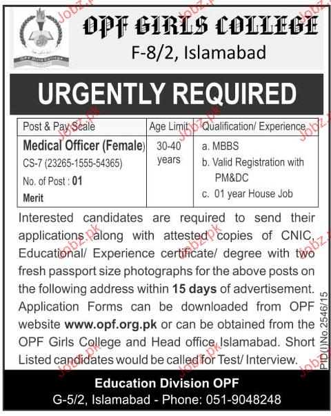 Medical Officers Job in OPF Girls College 2017 Jobs Pakistan Jobzpk – Medical Officer Job Description