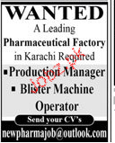 Production Manager and Blister Machine Operators Wanted