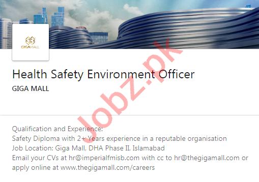 Giga Mall Islamabad Jobs Health Safety Environment Officer
