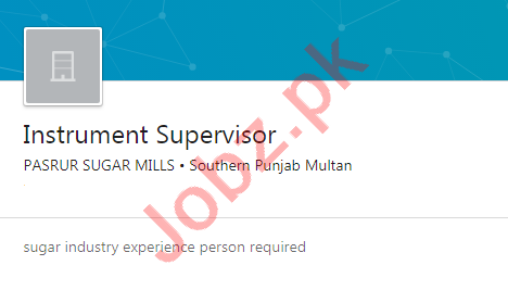 Pasrur Sugar Mills Multan Jobs 2020 for Supervisor