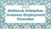 Mehboob Enterprises Overseas Employment Promoters