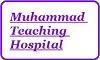 Muhammad Teaching Hospital