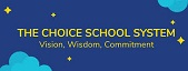 The Choice School System CSS